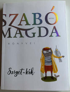 Sziget Kék by Szabó Magda / Móra könyvkiadó / Szabó Magda Könyvei / Illustrations by Nagy Norbert / Paperback - 4th edition (9789634153030)