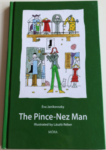The Pince-Nez Man by Éva Janikovkszy / English edition of Cvikkedli / Móra Publishing House 2011 / Hardcover / Illustrations by László Réber (9789631190434)