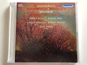 Dohnányi - Serenade Op. 10, Sonata Op. 8 / Weiner - String Trio Op. 6 No. 1 / Dénes Kovács, András Kiss - violins / László Bársony - viola / Károly Botvay - cello / Jenö Jandó - piano / Hungaroton Classic Audio CD 1998 Stereo / HCD 31757