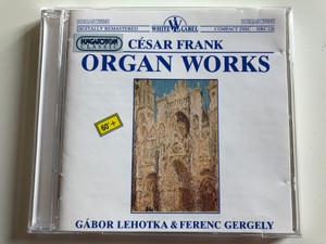 César Frank – Organ Works / Gábor Lehotka & Ferenc Gergely / Hungaroton Audio CD 1995 Stereo / HRC 120