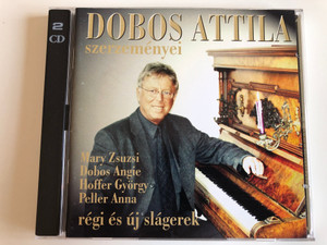 Dobos Attila Szerzeményei / Mary Zsuzsi, Dobos Angie, Hoffer Gyorgy, Peller Anna, regi es uj slagerek / Musica Hungarica Ltd. 2x Audio CD 2001 / 5999880437011