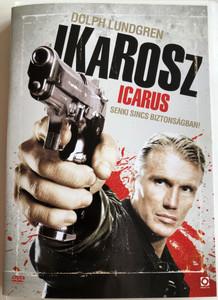 Icarus DVD 2009 Ikarosz - Senki sincs biztonságban! / Directed by Dolph Lundgren / Starring: Dolph Lundgren, Stafanie von Pfetten, Samantha Ferris (5999544255722)