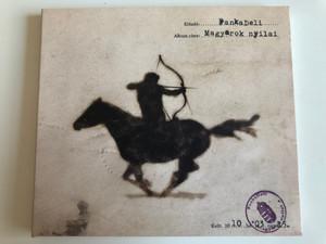 Eloado: FankaDeli / Album cime: Magyarok Nyilai / Kelt: 2010...ho 03..nap 15 / FankaDeli Audio CD 2010 / 5999881926132