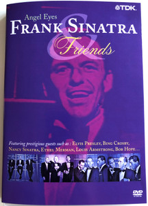 Angel Eyes - Frank Sinatra & Friends DVD 2003 Featuring prestigious guests such as Elvis Presley, Bing Crosby, Nancy Sinatra, Louis Armstrong, Bob Hope / TDK Recording Media (5450270008377)