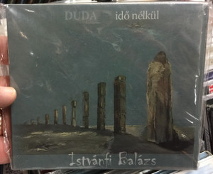 Duda ido nelkul - Istvánfi Balázs / Fonó Budai Zeneház Audio CD 2007 / 5998048524129