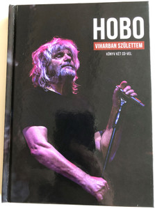 Hobo - Viharban Születtem / Book with 2 CDs / Könyv két CD-vel / Földes poems and songs from the Concert / Hobo 75 / H-Blues Kft. (9786150072692)