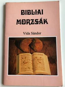 Bibliai morzsák by Vida Sándor / Biblical crumbs in Hungarian language / Evangéliumi kiadó és iratmisszió / Paperback (963901205X)