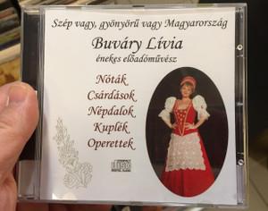 Szep vagy, gyonyoru vagy Magyarorszag - Buvary Livia enekes eloadomuvesz / Notak. Csardasok, Nepdalok, Kuplek, Operettek / Audio CD 2018