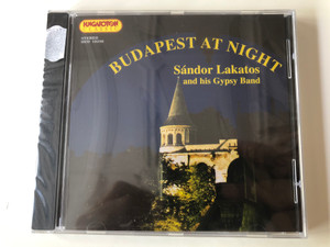 Budapest at night - Sándor Lakatos and His Gypsy Band / Hungaroton Classic Audio CD 1994 Stereo / HCD 10298 / Lakatos Sándor és népi zenekara (5991811029821)
