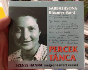 Sabbathsong Klezmer Band - Percek Tanca / Szenes Hanna megzenesitett versei / Audio CD 2019 / 3220003478676