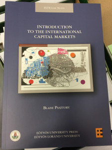 Intorduction to the international Capital Markets by Blaise Pasztory / ELTE Law Notes - Eötvös University Press / Paperback (9789633122679)