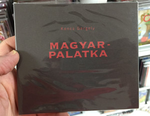 Koncz Gergely - Magyar-Palatka / Music Hungary Zenemukiado Audio CD 2020 / 5999548113691