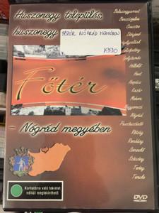 Főtér DVD 2007 Nógrád megyében / Huszonegy település huszonegy főtér / Presented by Acél Réka, Csete Beáta / Discover Hungary / Ethnographic film series