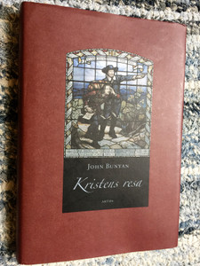 Kristens resa by John Bunyan / Swedish edition of the Pilgrim's Progress - from This World, to that which is to Come / Translated by Carl Henrik, Ulla Rehnström / Artos & Norma 2006 / Hardcover (9175802635)