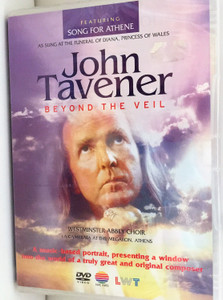 John Tavener - Beyond the Veil DVD 1998 Featuring Song for Athene - As sung at the funeral of Diana, Princess of Wales / Directed by Bryan Izzard / Westminster Abbey Choir / La camerata at the Megaron, Athens / NVC Arts (0639842393126)