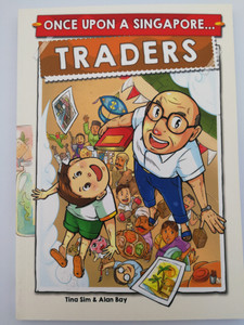 Once upon a Singapore... Traders by Tina Sim Soek Tien & Alan Bay / Paperback 2018 / Asiapac Books / Color Comic book (9789812297327)