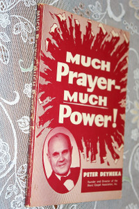 "Much Prayer, Much Power by Peter Deyneka / 1970 Printing / Including a Chapter on ""How to Conduct Prayer Meetings"""
