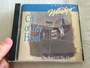 Cry Of My Heart: Songs From The Heart Of The Church by Various Artists (1993) Audio CD (084418886425)