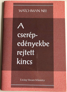 A cserépedényekbe rejtett kincs - The Treasure in Earthen Vessels by Watchman Nee / Hungarian Language Edition (9780736399821)