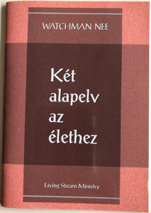 Két alapelv az élethez - Two Principles of Living by Watchman Nee / Hungarian Language Edition (9780736399968)