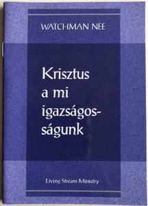Krisztus a mi igazságosságunk - Christ our Righteousness by Watchman Nee / Hungarian Language Edition (9780736399760)