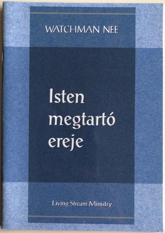 Isten megtartó ereje - God's Keeping Power by Watchman Nee - Hungarian Language Edition (9780736399784)