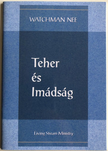 Teher és imádság - Burden and Prayer by Watchman Nee / Hungarian Language Edition (9780736399814)