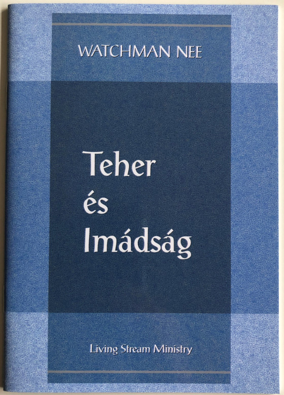 Teher és imádság - Burden and Prayer by Watchman Nee / Hungarian Language Edition (9780736399814)