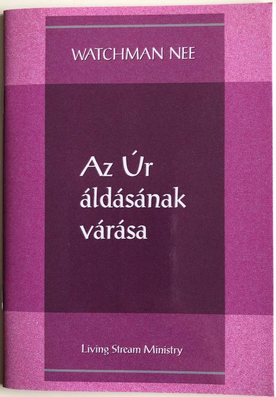 Az Úr áldásának várása - Expecting the Lord's Blessing by Watchman Nee / Hungarian Language Edition (9780736399777)