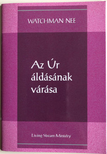 Az Úr áldásának várása - Expecting the Lord's Blessing by Watchman Nee / Hungarian Language Edition (9780736399777)
