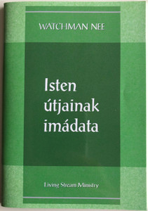 Isten útjaink imádata - Worshipping the Ways of God by Watchman Nee / Hungarian Language Edition (9780736399807)