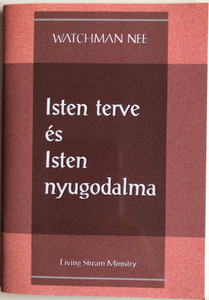 Isten terve és Isten nyugodalma - God's Plan and God's Rest by Watchman Nee / Hungarian Language Edition (9780736399937)