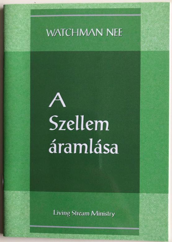 A Szellem áramlása - The Flow of the Spirit by Watchman Nee / Hungarian Language Edition (9780736399883)