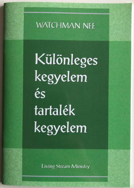 Különleges kegyelem és tartalék kegyelem - Special Grace and Reserve Grace by Watchman Nee / Hungarian Language Edition (9780736399975)