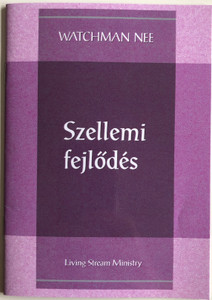Szellemi fejlődés - Spiritual Progress by Watchman Nee / Hungarian Language Edition (9780736399906)