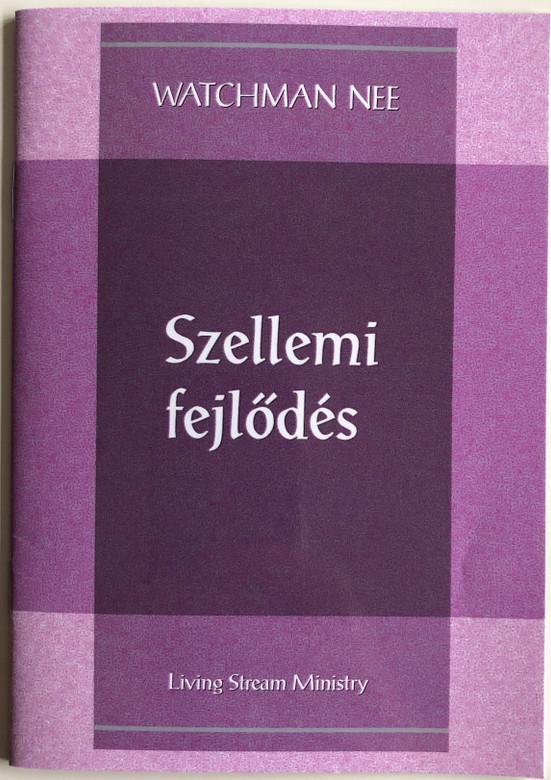 Szellemi fejlődés - Spiritual Progress by Watchman Nee / Hungarian Language Edition (9780736399906)