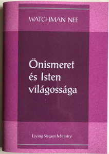 Önismeret és Isten világossága - Self-Knowledge and God's Light by Watchman Nee / Hungarian Language Edition (9780736399869)