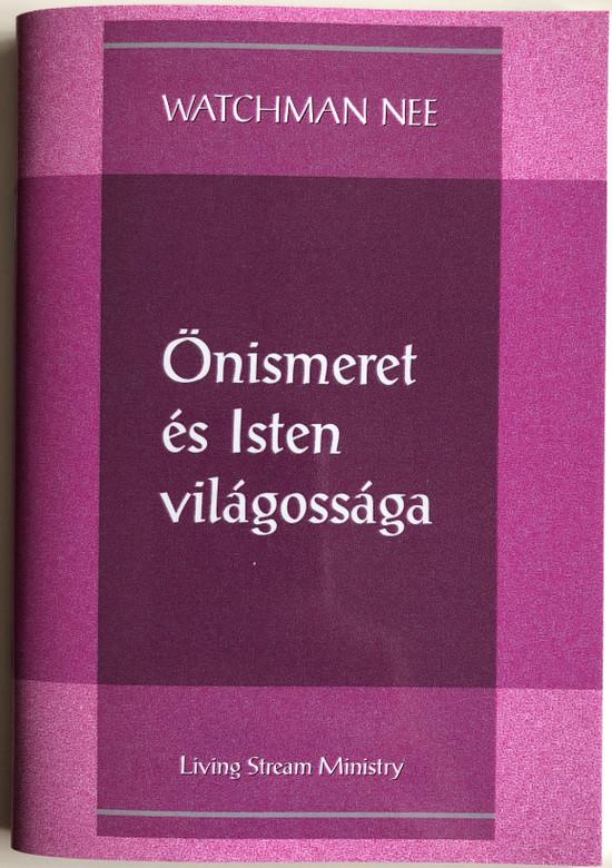 Önismeret és Isten világossága - Self-Knowledge and God's Light by Watchman Nee / Hungarian Language Edition (9780736399869)
