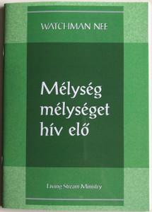 Mélység mélységet hív elő - Deep Calls unto Deep by Watchman Nee / Hungarian Language Edition (9780736399852)