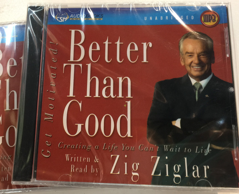Better Than Good: Creating a Life You Can't Wait to Live by Zig Ziglar / Unabridged - Audiobook MP3 Read by the Author (9781598591293)