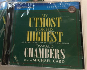 My Utmost for His Highest: An Updated Edition in Today's Language by Oswald Chambers / Unabridged - Audiobook MP3 Read by Michael Card (9781596444980)