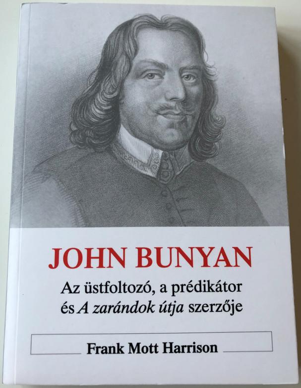 John Bunyan by Frank Mott Harrison - Hungarian Language Edition / Az üstfoltozó, a prédikátor és A zarándok útja szerzője (9786155189050)