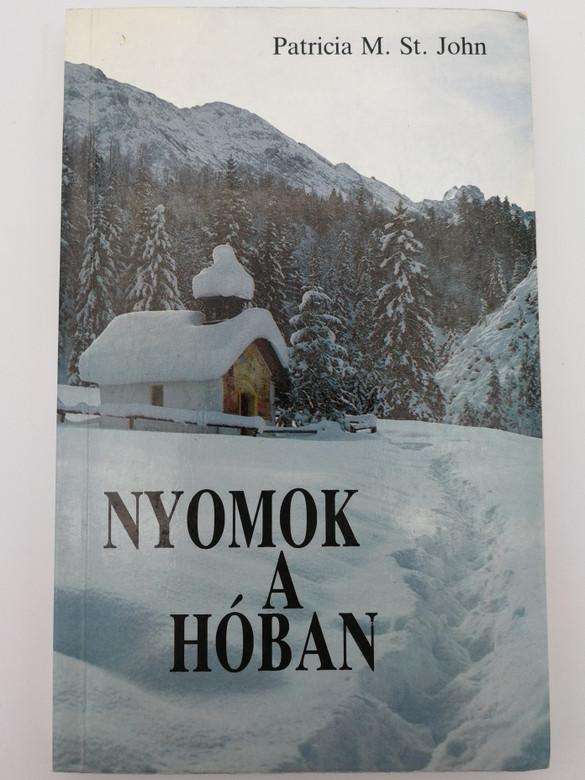 Nyomok a Hóban by Patricia M. St. John / Hungarian edition of Treasures of the Snow / Illustrations by Ruth Guinard / Evangéliumi kiadó / Paperback (TreasuresoftheSnowHUN)