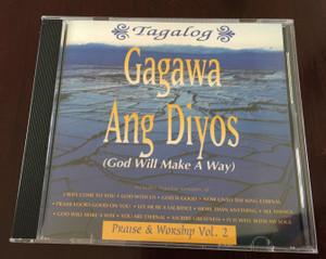Gagawa Ang Diyos - Tagalog Praise & Worship Vol 2. God will make a way / Audio CD 1999 / Integrity Media Asia / CD 31622 (8887521316221)