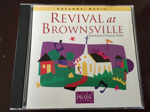 Revival at Brownsville - Recorded Live in Pensacola Florida / Hosanna Music / Live Praise & Worship / Integrity Music Audio CD 1996 (000768104927)
