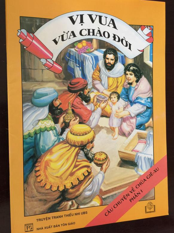 Vi Vua Vua Chao đoi / The Story of Jesus Christ Part I - Vietnamese Bible Comic / Nhá Xuát Bán Tón Giáo / Paperback 2004 / NXB TÔN GIÁO (StoryOfJesusPart1Viet)