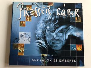Presser Gábor – Angyalok És Emberek / BMG Ariola Hungary Audio CD 2000 / 74321798792
