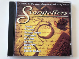 16 tracks by the great singer/songwriters of today - Storytellers / Featuring: Waterboys, Hothouse Flowers, Proclaimers, Elton John, Lou Reed, World Party, Run Rig, Michelle Shocked / Nectar Audio CD 1994 / NTRCD012