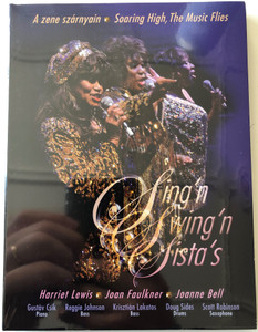 Sing'n Swing'n Sista's DVD Harriet Lewis, Joan Faulkner, Joanne Bell / Soaring High, The music flies - A zene szárnyain / Swing low sweet chariot, He's got the whole world in his hands, The Lord thy God / Jazz and Gospel (SinginSwinginSistasDVD)