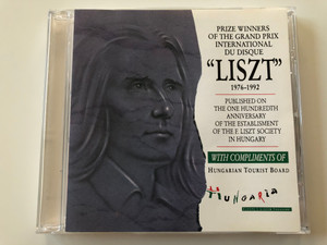 Prize Winners Of The Grand Prix International Du Disque ''Liszt'' (1976 - 1992) / Published On The One Hundredth Anniversary of the Establisment of the F. Liszt Society In Hungary / Hungaroton Audio CD 1993 Stereo / BR 0008